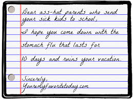 a letter to the asshat parents who send their sick kids to
