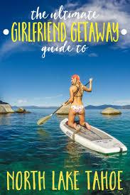 the ultimate getaway guide to lake tahoe