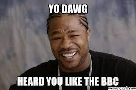 Bbc Memes - bbc 1