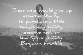 Quote About One Great Benjamin Franklin Quote About Liberty And Safety