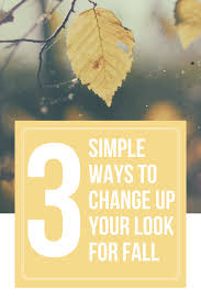 3 simple ways to change up your look for fall u2014 the little style file