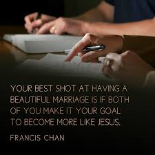beautiful marriage quotes your best at a beautiful marriage is to be more like jesus