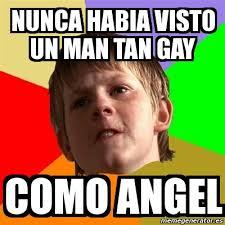 Angel Meme - meme chico malo nunca habia visto un man tan gay como angel