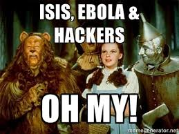 Wizard Of Oz Meme Generator - isis ebola hackers oh my dorothy wizard of oz meme generator