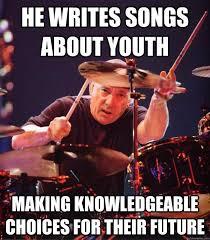 Neil Peart Meme - 0f7ff4b138e6ed567b5585df0dbeb3c1b27fad2e283d292b4f9355f559bebbe1 jpg