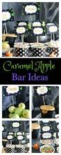 Halloween Party Ideas For A Bar by Caramel Apple Bar Halloween Party Caramel Apple Bars And Halloween