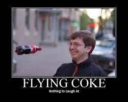 Funny Coke Meme - flying coke