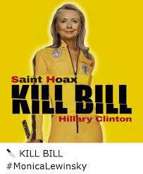 Kill Bill Meme - saint ho hillary clinton kill bill monicalewinsky funny meme on