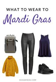 mardi gras wear what to wear to mardi gras for a time a cajun in cali