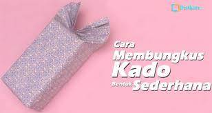 tutorial membungkus kado simple cara melipat kertas kado cantik bentuk sederhana