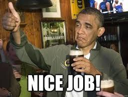 Nice Job Meme - nice job upvoting obama quickmeme
