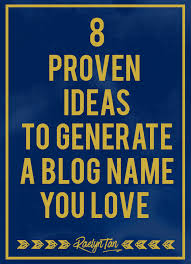 8 proven ideas to generate a name you