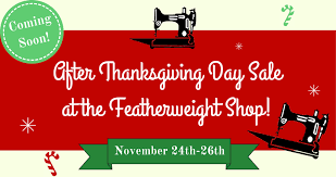 after thanksgiving day sale at the featherweight shop the singer