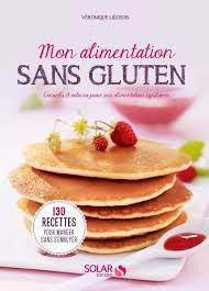 cuisiner sans gluten le livre de l alimentation sans gluten femmes magazine