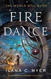 return to a lyrical fantasy world in ilana c myer u0027s fire dance
