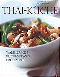 thai küche thai küche de judy bastyra bücher