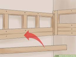Build Bunk Bed How To Build A Loft Bed With Pictures Wikihow