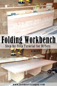 Plans For Making A Wooden Workbench by Best 25 Folding Workbench Ideas On Pinterest Workshop
