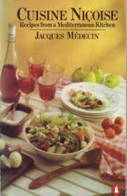 cuisine nicoise cuisine nicoise recipes from a mediterranean kitchen by medecin