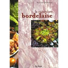 cuisine bordelaise la cuisine bordelaise livre cuisine cultura