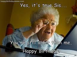 Happy Birthday Sister Meme - best 25 sister birthday funny ideas on pinterest happy birthday