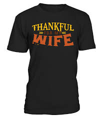 thankful for my new thanksgiving shirt husband board