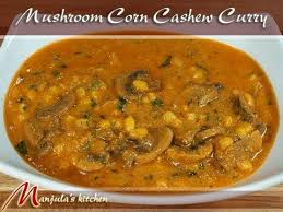 easy mushroom gravy recipe by mushroom corn cashew curry recipe by manjula youtube