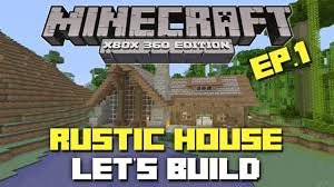 Rustic House Minecraft Xbox 360 Let U0027s Build A Rustic House Episode 1 Youtube