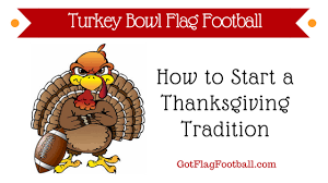 turkey bowl flag football how to start a thanksgiving tradition