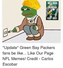 Meme Nelson - nelson update green bay packers fans be like like our page nfl