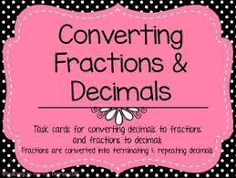 converting decimals u0026 fractions task cards terminating