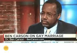 Gay Marriage Memes - ben carson on gay marriage dr ben carson bencarsoncom today atlanta