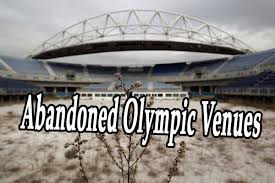amazing abandoned olympic venues from around the world today