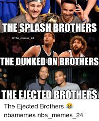 Nba Meme - the splashbrothers memes 24 the dunkedon brothers the ejected