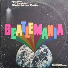The Winter Garden Theater - beatlemania beatlemania original cast album recorded live at