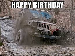 Jeep Wrangler Meme - happy birthday jeep wrangler meme generator