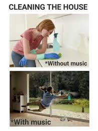 House Cleaning Memes - dopl3r com memes cleaning the house without music with music