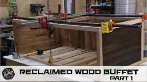 How To Build A Reclaimed by How To Build A Reclaimed Wood Buffet Part 1 Youtube