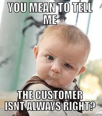 Customer Service Meme - 10 hilarious memes about customer service jobs