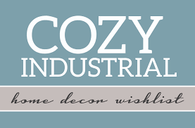 cozy industrial home décor wish list our house hunny b