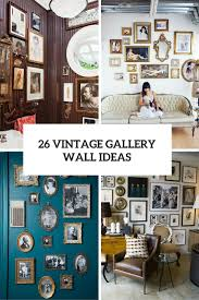 wall gallery ideas 26 vintage gallery walls ideas for refined home décor shelterness