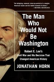 the man who would not be washington book by jonathan horn