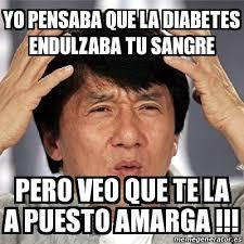 Meme Diabetes - meme jackie chan yo pensaba que la diabetes endulzaba tu sangre