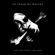 album review to speak of wolves find your worth come home