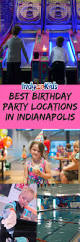 2nd Birthday Decorations At Home Indianapolis Kids Birthday Party Location Ideas Indy Children U0027s