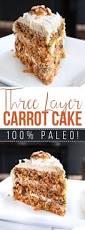 three layer paleo carrot cake receta tortas pasteles y paleo