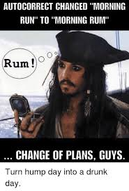 Hump Day Meme - autocorrect changed morning run to morning rum rum co change of