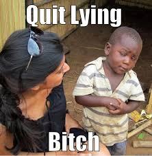 Quit Lying Meme - the face u make when somebody lying quickmeme