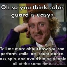 Color Guard Memes - so i usually don t like these things but this one s pretty great