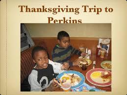 thanksgiving trip to perkins